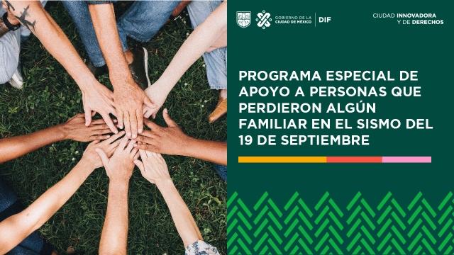 PROGRAMA ESPECIAL DE APOYO A PERSONAS QUE PERDIERON ALGÚN FAMILIAR EN EL SISMO DEL 19 DE SEPTIEMBRE