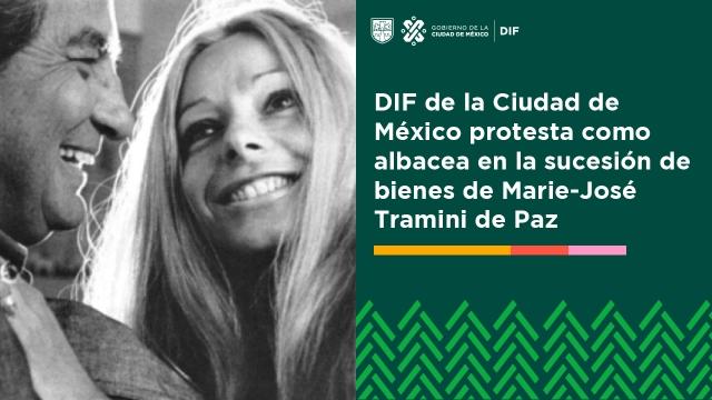 DIF de la Ciudad de México protesta como albacea en la sucesión de bienes de Marie-José Tramini de Paz