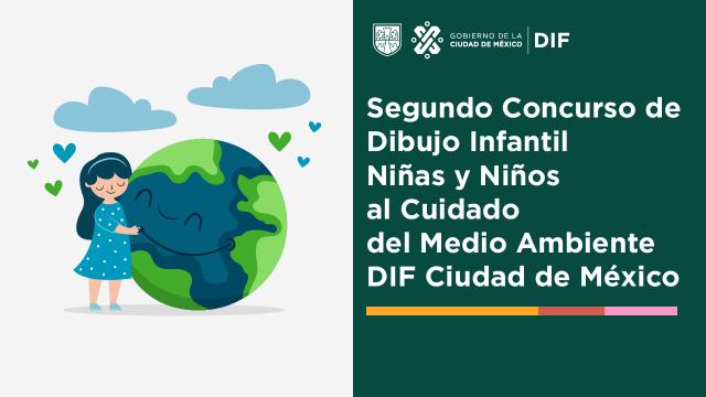 Segundo Concurso de Dibujo Infantil Niñas y Niños al Cuidado del Medio Ambiente DIF Ciudad de México