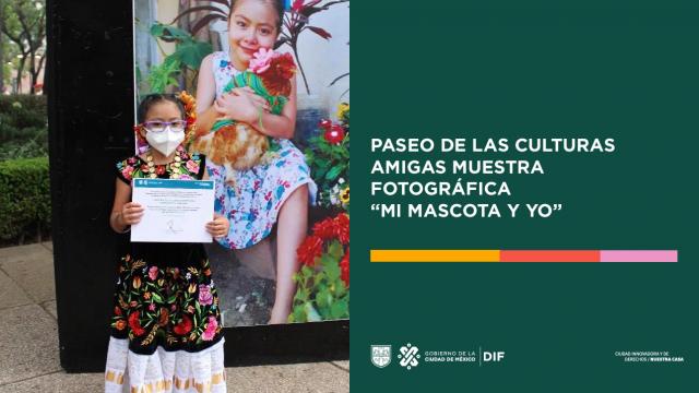 """PASEO DE LAS CULTURAS AMIGAS MUESTRA FOTOGRÁFICA """"MI MASCOTA Y YO"""""""